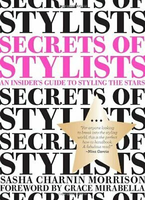 Secrets of Stylists: An Insider's Guide to ... by Morrison, Sasha Char Paperback