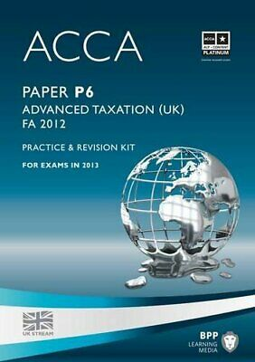 ACCA - P6 Advanced Taxation FA: Revision Kit by BPP Learning Media Book The