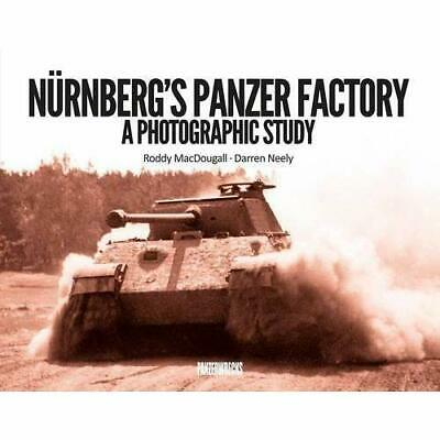 Nurnberg's Panzer Factory: A Photographic Study - Hardcover NEW MacDougall, Rod