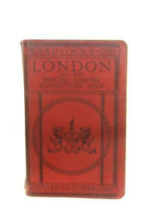 A Pictorial And Descriptive Guide To London And The (Anon - 1924) (ID:59379)