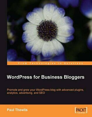 WordPress for Business Bloggers: Promote and grow ... by Thewlis, Paul Paperback