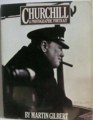 Churchill: A Photographic Portrait by Gilbert, Martin Paperback Book The Cheap