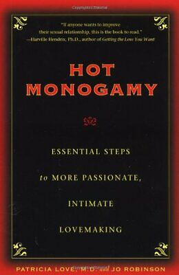 Hot Monogamy: Essential Steps to More Passionate,... by Love, Patricia Paperback