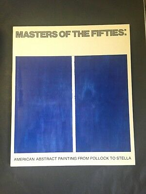 Masters of the Fifties:American Abstract Painting from Pollock to Stella-catalog