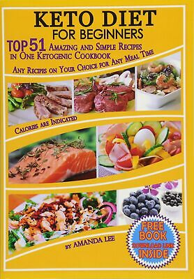 Keto Diet Cookbook for Beginners: 93 pages -TOP 51 Amazing & Simple Recipes