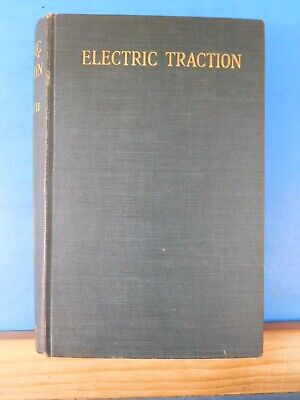 Electric Traction By Robert H. Smith 1905 Hard Cover 442 pages