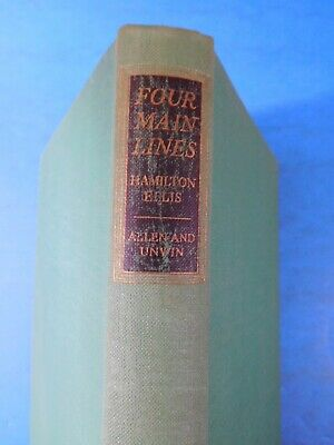 Four Main Lines by Hamilton Ellis Hard Cover 1950  225 pages indexed British