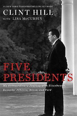 Five 5 Presidents: My Extraordinary Journey By Clint Hill-464 pages-Pre-order