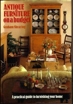 Antique Furniture on a Budget by Shearing, Graham Hardback Book The Fast Free