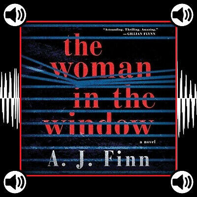 The Woman in the Window a Novel by A. J. Finn (AUDIO BOOK, DOWNLOAD)