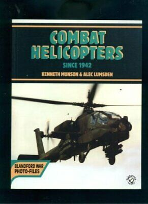 Combat Helicopters Since 1942-Kenneth Munson, Alec Lumsden