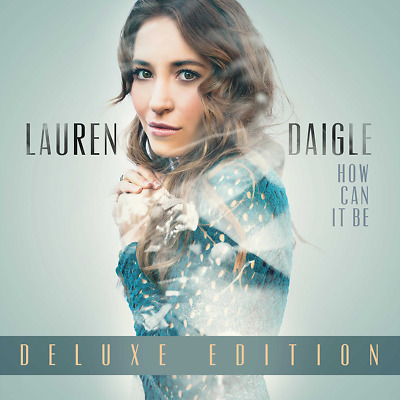 Lauren Daigle • How Can It Be • Deluxe Edition CD 2015 Centricity Music • NEW ••