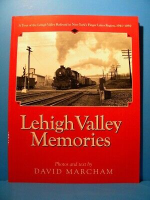 Lehigh Valley Memories By David Marcham 1941-1959 NY Finger Lakes Region Soft Co