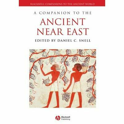 A Companion to the Ancient Near East (Blackwell Compani - Paperback NEW Snell, D