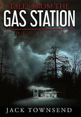 Tales from the Gas Station: Volume One by Jack Townsend (English) Hardcover Book