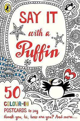 Say It With a Puffin: 50 Colour In Postcards by Puffin Paperback Book Free Shipp