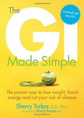 The GI Made Simple: The proven way to lose weight, boost energy and cut your ri