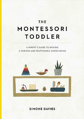 Montessori Toddler: A Parent's Guide to Raising a Curious and Responsible Human