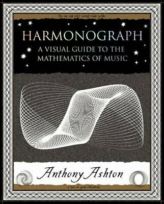Harmonograph: A Visual Guide to the Mathematics... by Ashton, Anthony 1904263364