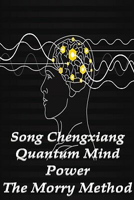 Song Chengxiang Quantum Mind Power The Morry Method