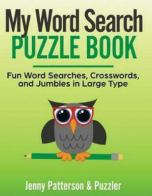 My Word Search Puzzle Book: Fun Word Searches, Crosswords, and Puzzles in Large