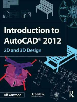Introduction to AutoCAD 2012 by Alf Yarwood (English) Paperback Book Free Shippi