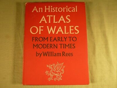 An Historical Atlas of Wales From Early To Modern Times by William Rees 1967