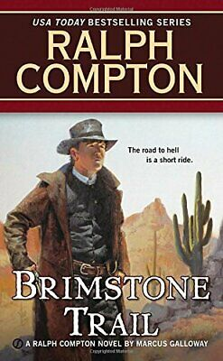 Brimstone Trail (Ralph Compton Novels (Paperback)) by Galloway, Marcus Book The