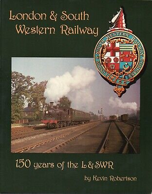Railway Book - London & South Western Railway. 150 Years Of The L&SWR.