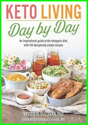 Keto Living Day by Day: An Inspirational Guide to the Ketogenic DiET eB00K (PDF)