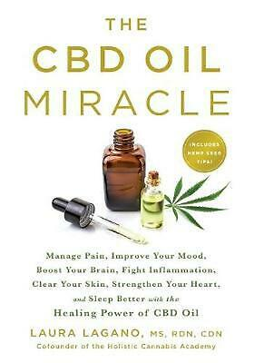 Cbd Oil Miracle: Manage Pain, Improve Your Mood, Boost Your Brain, Fight Inflamm