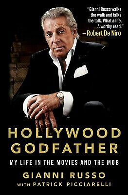 Hollywood Godfather My Life in the Movies Hardcover by Gianni Russo Biographies