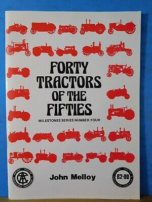FORTY TRACTORS OF the Fifties Milestones Series Number Four By John Melloy  SC