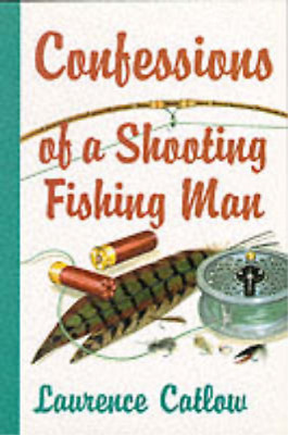 Confessions of a Shooting Fishing Man, Catlow, Laurence, Used; Good Book