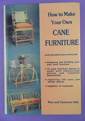 How To Make Your Own Cane Furniture By M & C Alth, Hardback 1982