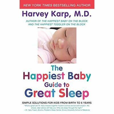 The Happiest Baby Guide to Great Sleep: Simple Solution - Paperback NEW Karp, Ha