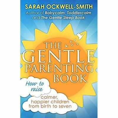 The Gentle Parenting Book: How to raise calmer, happier - Paperback NEW Ockwell-
