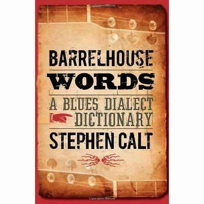 Barrelhouse Words: A Blues Dialect Dictionary - Paperback NEW Calt, Stephen 2009