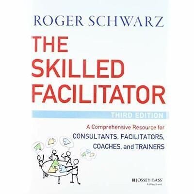 The Skilled Facilitator: A Comprehensive Resource for C - Hardcover NEW Schwarz,