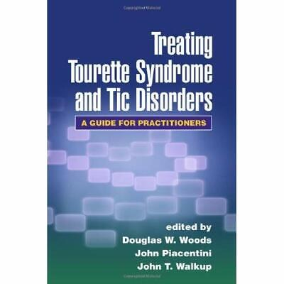 Treating Tourette Syndrome and Tic Disorders: A Guide f - Hardcover NEW Hollenbe