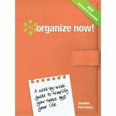 Organize Now!: A Week-By-Week Guide to Simplify Your Sp - Hardcover-spiral NEW B