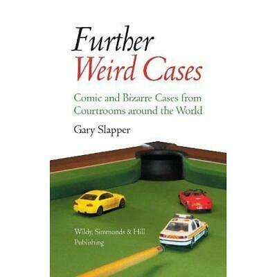 Further Weird Cases: Comic and Bizarre Cases from Court - Hardcover NEW Gary Sla