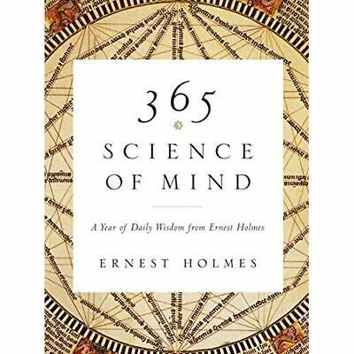 365 Science of Mind: A Year of Daily Wisdom from Ernest - Paperback NEW Holmes,