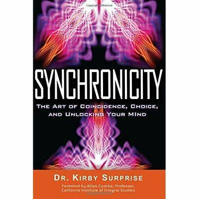Synchronicity: The Art of Coincidence, Change, and Unlo - Paperback NEW Dr. Kirb