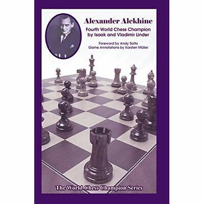Alexander Alekhine: Fourth World Chess Champion - Paperback NEW Isaak Linder (A