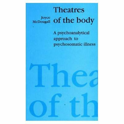 Theatres of the Body: Psychoanalytic Approach to Psycho - Paperback NEW McDougal