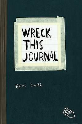 Wreck This Journal To Create is to Destroy by Smith, Keri ( Author ) ON Oct-14-2