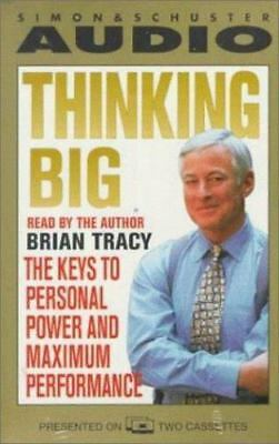 Thinking Big: The Keys to Personal Power and Maximum Performance by Tracy, Brian