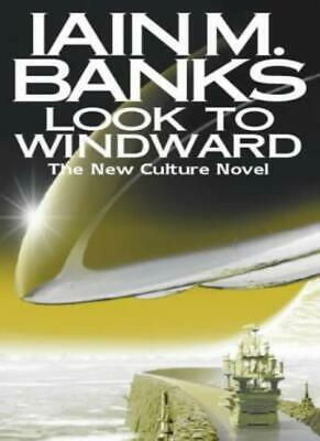 Look to Windward By IAIN M. BANKS. 9781857239690