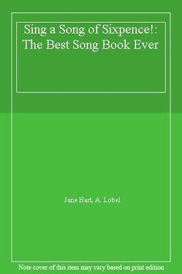 Sing a Song of Sixpence!: The Best Song Book Ever